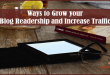 Ways to Grow your Blog Readership and Increase Traffic