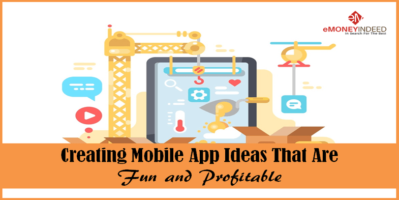 Creating Mobile App Ideas That Are Fun and Profitable