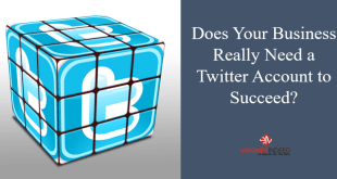 Does Your Business Really Need a Twitter Account to Succeed