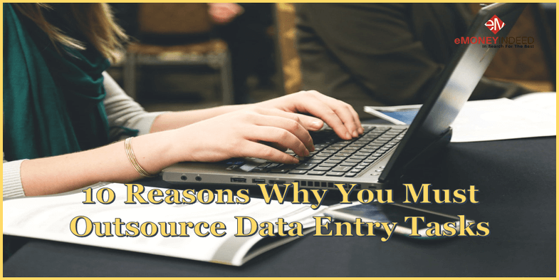 10 Reasons Why You Must Outsource Data Entry Tasks