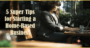 5 Super Tips for Starting a Home-Based Business