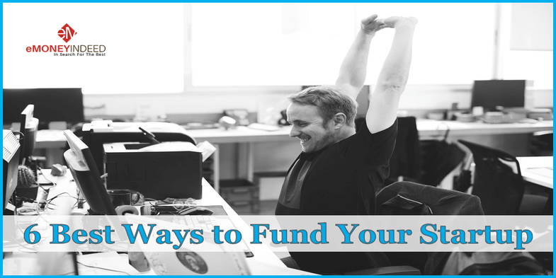 6 Best Ways to Fund Your Startup