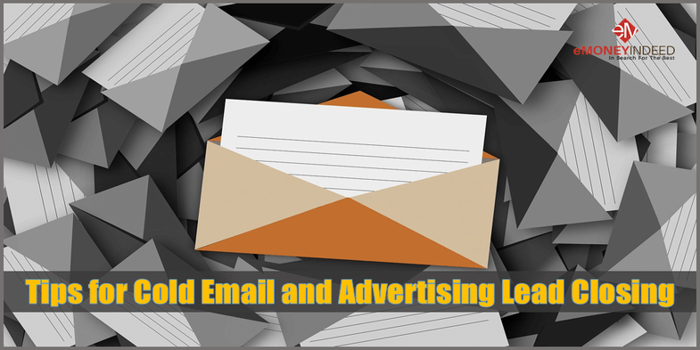 Tips for Cold Email and Advertising Lead Closing