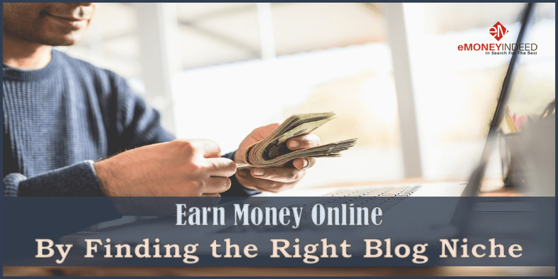 Earn Money Online By Finding the Right Blog Niche