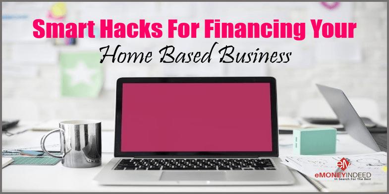 Smart Hacks For Financing Your Home Based Business
