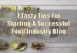 7 Tasty Tips For Starting A Successful Food Industry Blog