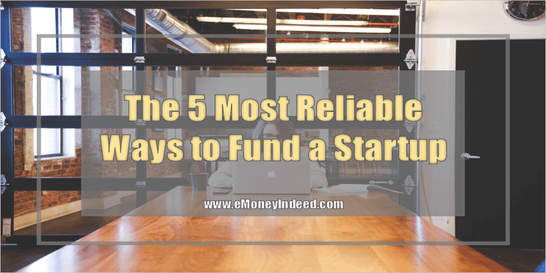 The 5 Most Reliable Ways to Fund a Startup