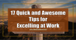 17 Quick and Awesome Tips for Excelling at Work