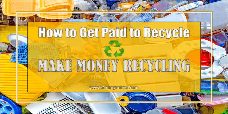 How to Get Paid to Recycle – Make Money Recycling