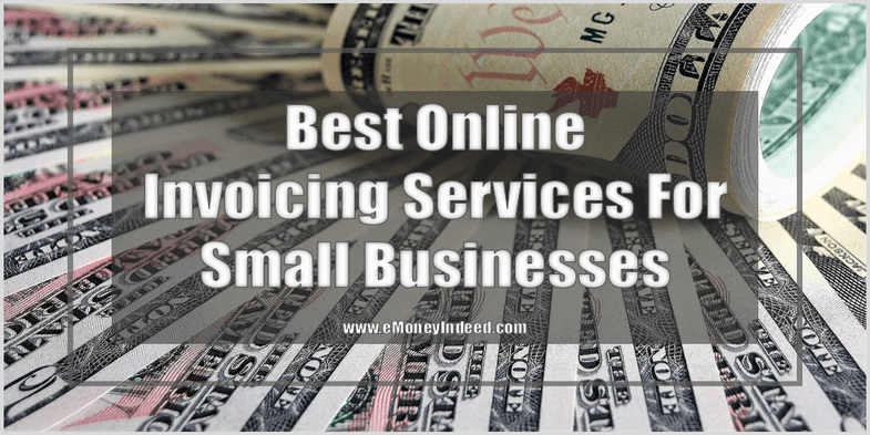 15 Best Online Invoicing Services For Small Businesses