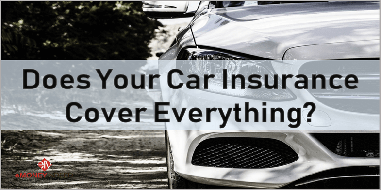 Does Your Car Insurance Cover Everything