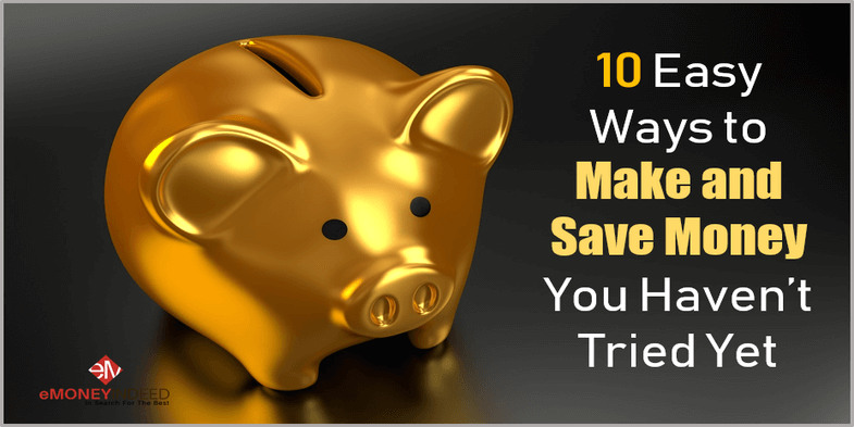 10 Easy Ways to Make and Save Money You Havent Tried Yet