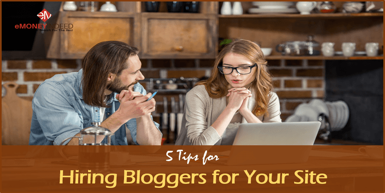 5 Tips for Hiring Bloggers for Your Site