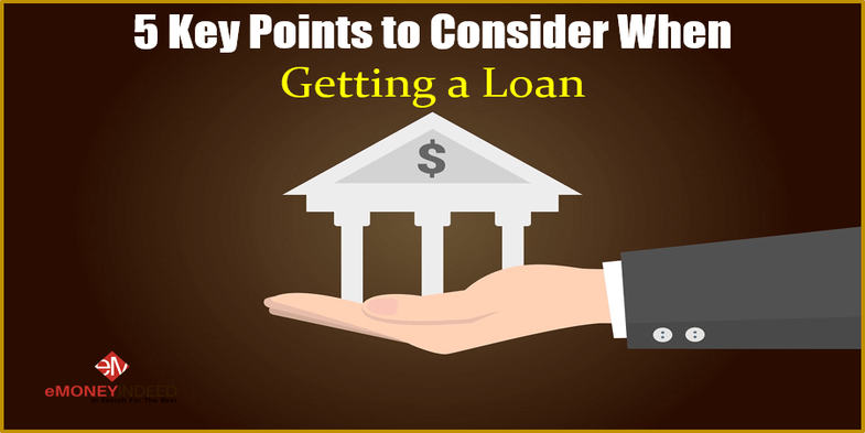 Key Points to Consider When Getting a Loan