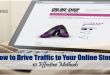 10 Incredibly Effective Ways to Drive Traffic to Your Online Business