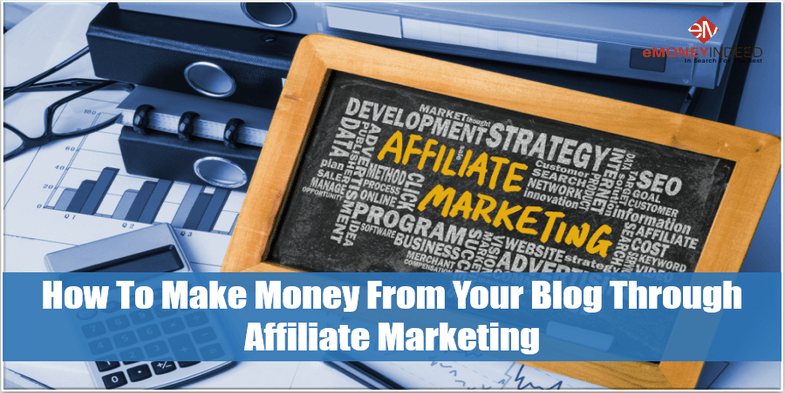 How To Make Money From Your Blog Through Affiliate Marketing
