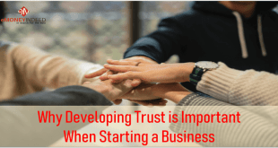 Why Developing Trust is Most Important Factor When Starting a New Business