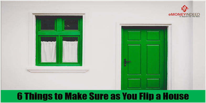 6 Things to Make Sure as You Flip a House