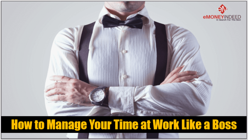 How to Manage Your Time at Work Like a Boss