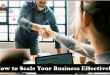 How to Scale Your Business Effectively