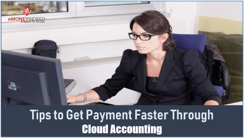Tips to Get Payment Faster Through Cloud Accounting
