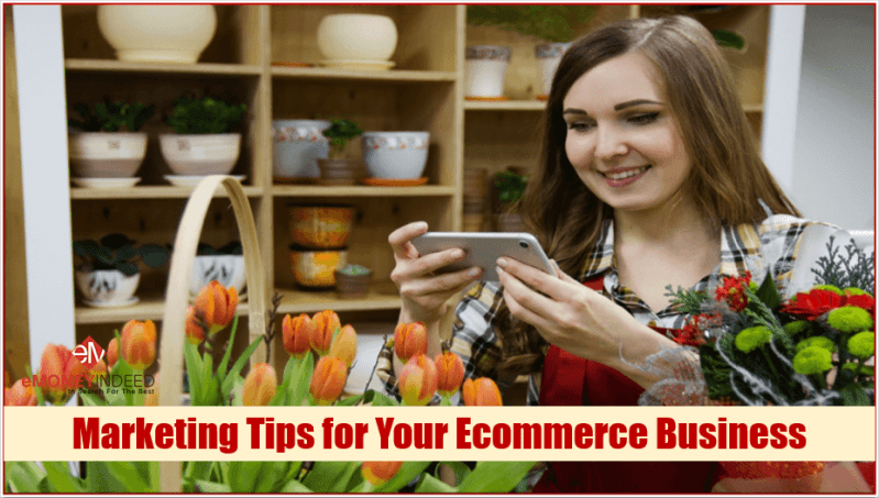 Marketing Tips for Your Ecommerce Business