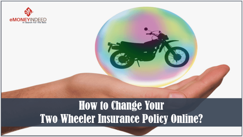 Change Your Two Wheeler Insurance Policy Online