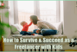 Succeed as a Freelancer with Kids