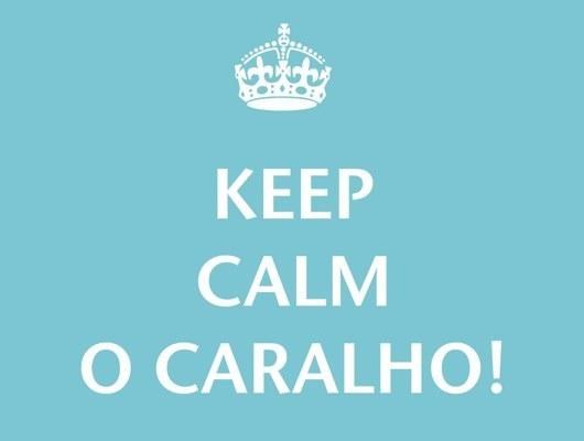 keep_calm_ocaralho.jpg-20111020-151620