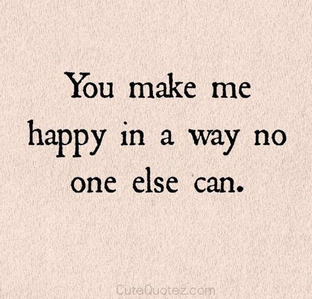 afdbe86d51cf6a8831e08968e4d0a387--you-make-me-happy-quotes-love-love-happiness-quotes