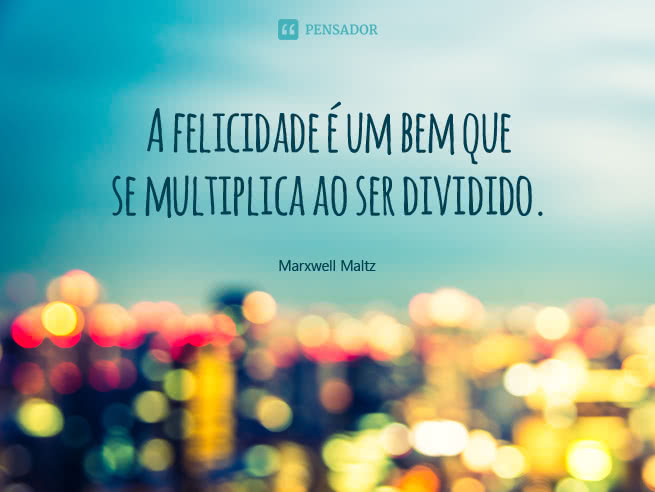 marxwell_maltz_a_felicidade_e_um_bem_que_se_multiplica_1
