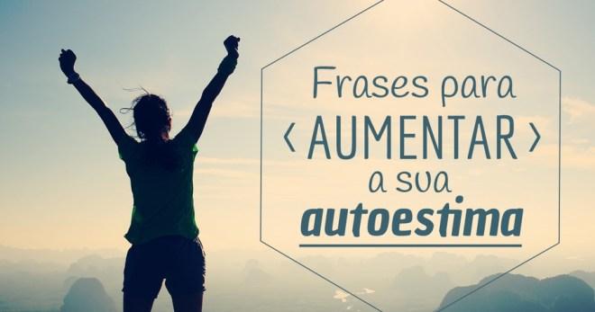frases_inspiradoras_que_vao_aumentar_a_sua_autoestima_f_l