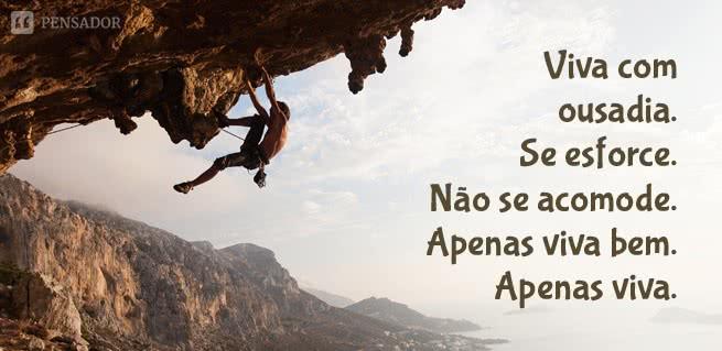 vive_com_ousadia_esforce_nao_acomode_viva_bem_1