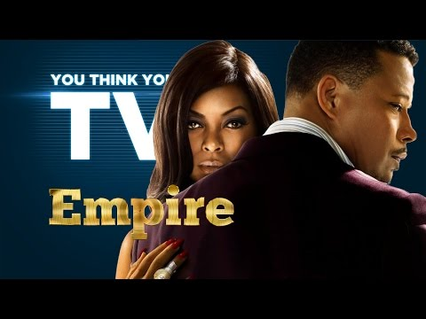 Empire – You Think You Know TV?