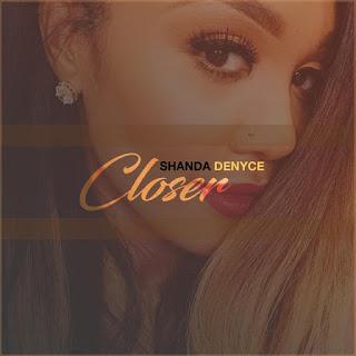 Shanda Denyce Music, Closer