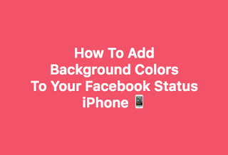 How To Post Colored Background On Facebook Status iPhone