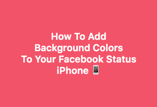 How To Post Colored Background On Facebook – iPhone iOS