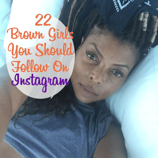 22 Brown Girls You Should Follow On Instagram BuzzFeed