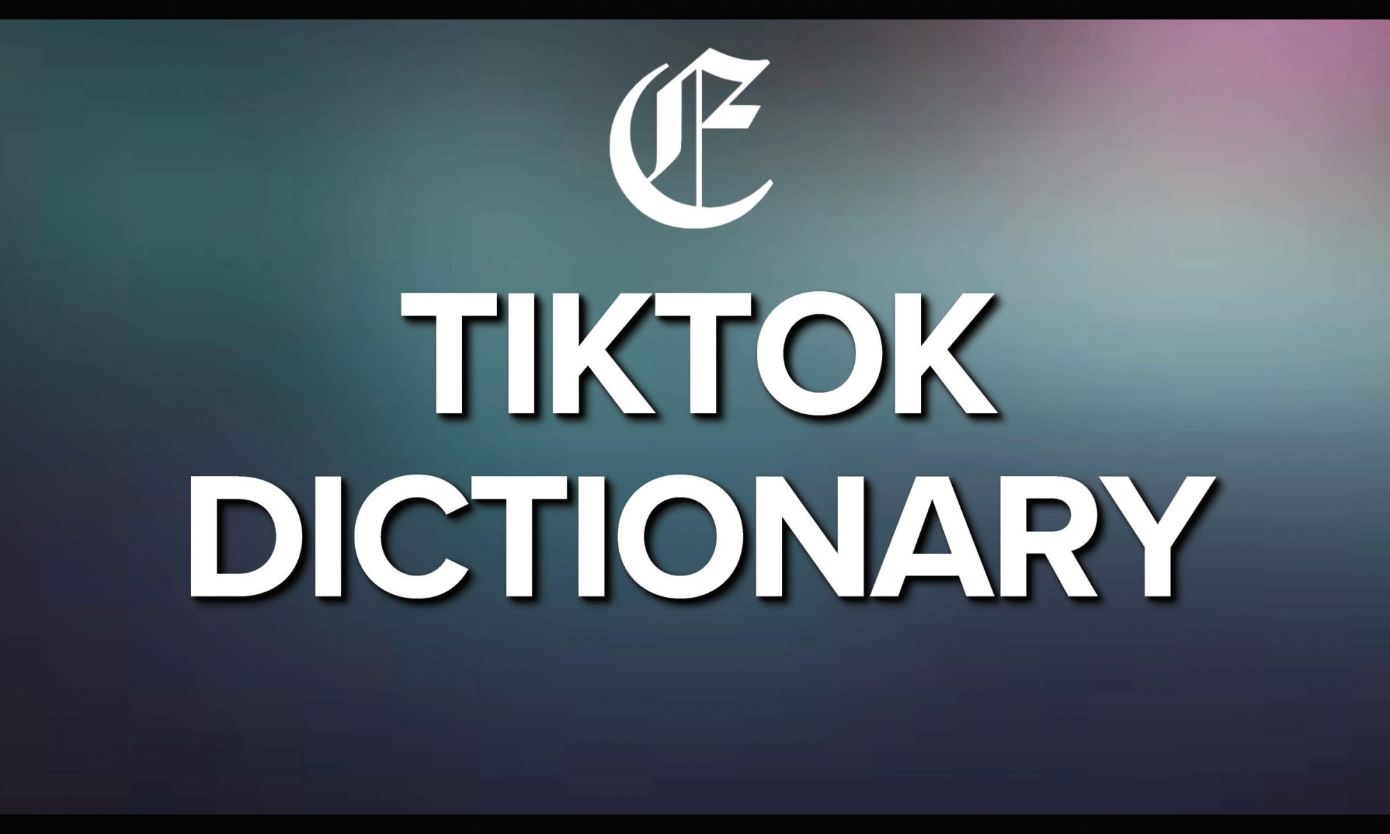 TikTok Disctionary