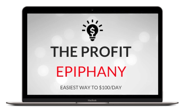 The Profit Epiphany Review : Skills You Need - Easiest way to $100/Day