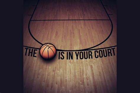 Ball is in Your Court