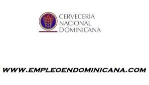 Vacantes Cerveceria nacional dominicana-CND empleo paa trajo de inmediato