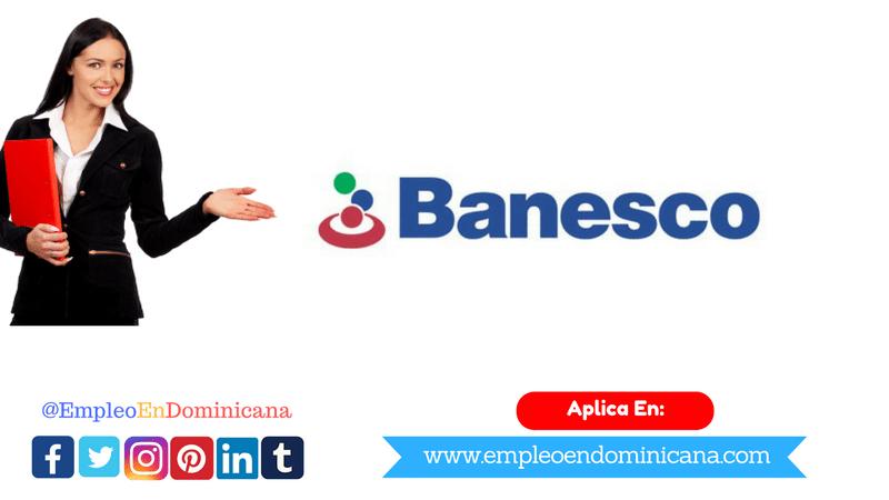 Vacante en Banco Banesco vacante de banco empleo republica dominicana