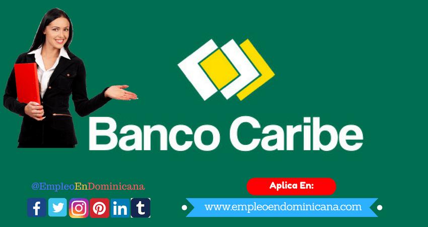 Vacante de Trabajo en Banco Caribe