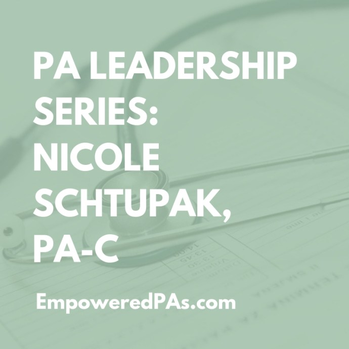 PA Leadership Series: Nicole Schtupak, PA-C Physician Assistant