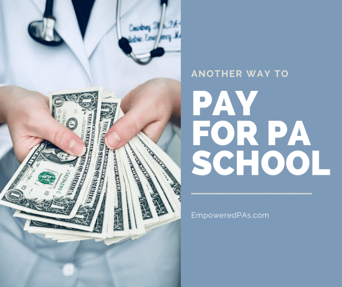 Another Way to Pay for Physician Assistant School, PA School Cost,  EmpoweredPAs.com graphic
