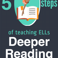 5 Steps of Teaching ELLs Deeper Reading