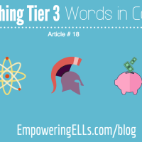 How to teach content-specific, Tier 3 words to ELLs. ELL strategies