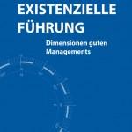 Helmut Dorra / René Märtin: »Existenzielle Führung – Dimensionen guten Managements«
