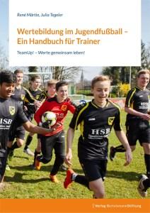 Wertebildung im Jugendfußball – ein Handbuch für Trainer © Bertelsmann Stiftung